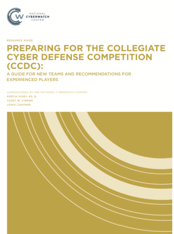 Resource Guide: Preparing for the Collegiate Cyber Defense Competition (CCDC): A Guide for New Teams and Recommendations for Experienced Players